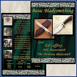 Basic Bladesmithing with Ed Caffrey, A.B.S Mastersmith